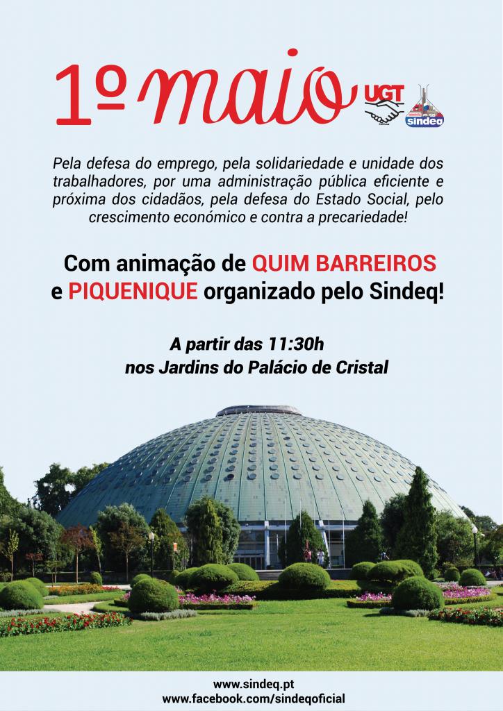 1º de maio, dia do trabalhador, UGT, Sindeq, Porto, Palácio de Cristal, Quim Barreiros